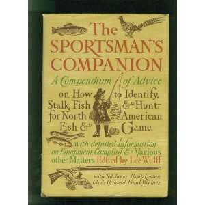 and Hunt for North American Fish and Game Lee Wulff, Ted Janes Books