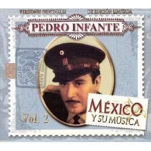 Mexico Y Su Musica Vol. 2: Pedro Infante: Music