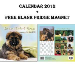 GERMAN SHEPHERD PUPPIES 2012 CALENDAR + FREE FRIDGE MAGNET
