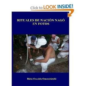Rituales de Nacion Nago en Fotos (Spanish Edition
