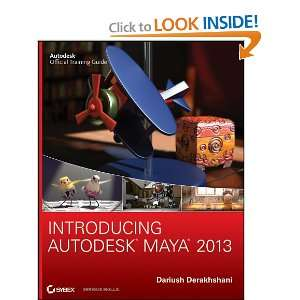 Introducing Autodesk Maya 2013 (9781118130568): Dariush