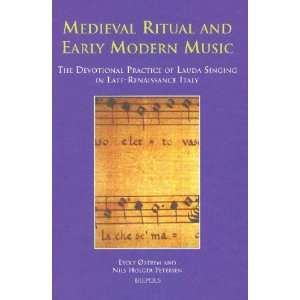 And Early Modern Music: The Devotional Practice of Lauda Singing