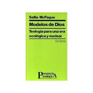 Modelos De Dios Teologia Para Una Era Ecologica Y Nuclear