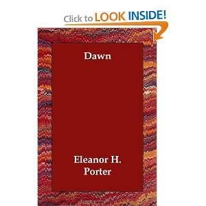 Dawn (9781406832358): Eleanor H. Porter: Books