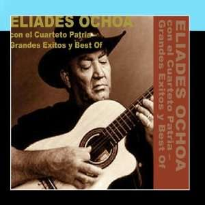 Grandes Exitos y Best Of: Eliades Ochoa con el Cuarteto Patria: Music