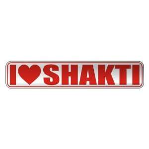 I LOVE SHAKTI  STREET SIGN NAME