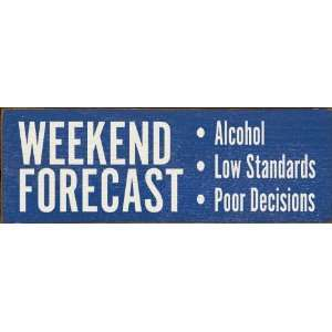 Alcohol   Low Standards   Poor Decisions Wooden Sign