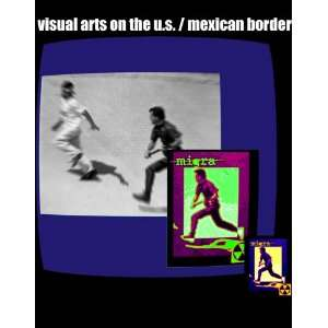 Visual Arts on the U.S./Mexican Border/Artes Plasticas En