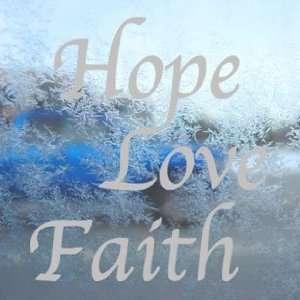 HOPE LOVE FAITH Gray Decal Car Truck Bumper Window Gray Sticker Arts