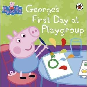 Georges First Day at Playgroup. (Peppa Pig) [Paperback