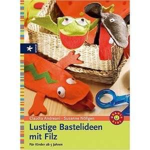 Lustige Bastelideen mit Filz (9783332017380): Books