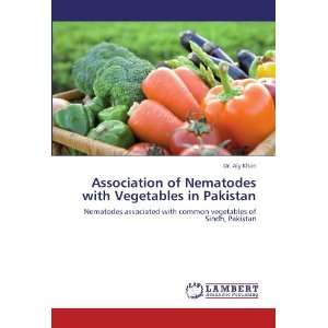 vegetables of Sindh, Pakistan (9783845475400): Dr. Aly Khan: Books