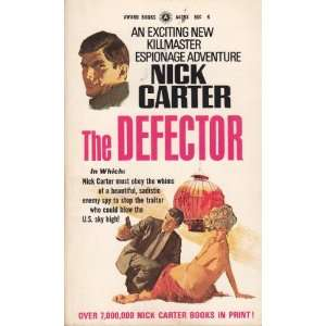THE DEFECTOR A Killmaster Spy Chiller Nick Carter Books