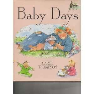 Baby Days (9780027893250) Carol Thompson Books