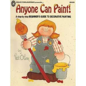 Step Beginners guide to decorative painting (09433): Pat Olson: Books