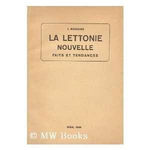 Lettonie Nouvelle : Faits Et Tendances / I. Moreins: I. Moreins: Books