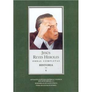 Mexico) (Spanish Edition) (9789681685515): Reyes Heroles Jesús: Books