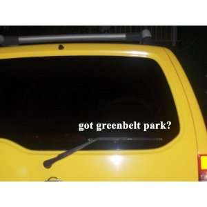 got greenbelt park? Funny decal sticker Brand New