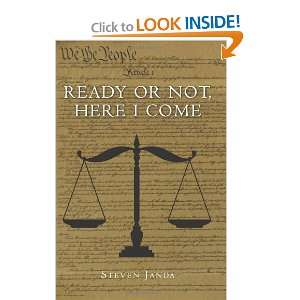 Ready or Not, Here I Come (9781439201510): Steven A. Janda: Books