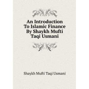 Finance By Shaykh Mufti Taqi Usmani: Shaykh Mufti Taqi Usmani: Books