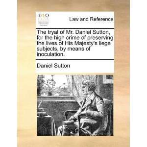 , by means of inoculation. (9781170021750) Daniel Sutton Books