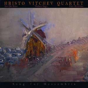 Song for Messambria: Hristo Vitchev Quartet: Music