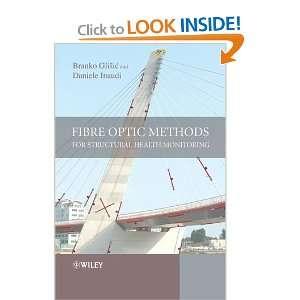 Monitoring (9780470061428) Branko Glisic, Daniele Inaudi Books