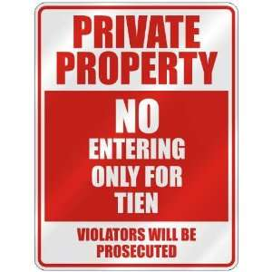 PRIVATE PROPERTY NO ENTERING ONLY FOR TIEN  PARKING