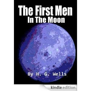 The First Men In The Moon Science Fiction Classics Annotated and