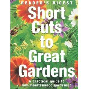 Cuts to a Great Garden: A Practical Guide to Low Maintenance Gardening