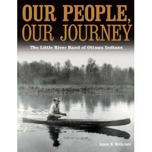 Our People, Our Journey The Little River Band of Ottawa