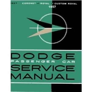 1957 DODGE CORONET CUSTOM ROYAL etc Service Manual Automotive