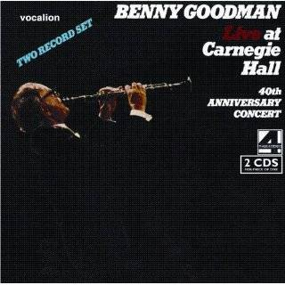 Live at Carnegie Hall   40th Anniversary Concert Benny Goodman Music