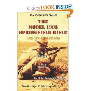 The Model 1903 Springfield Rifle and its Variations. 3rd