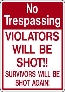 NO TRESPASSING WILL BE SHOT FUNNY ALUMINUM SIGN PRIVATE PROPERTY DEER