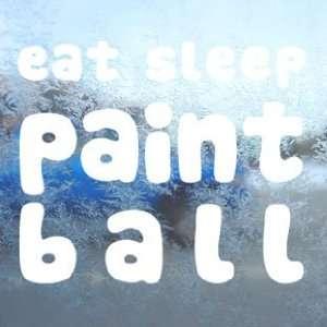 EAT SLEEP Paint Ball White Decal Car Window Laptop White