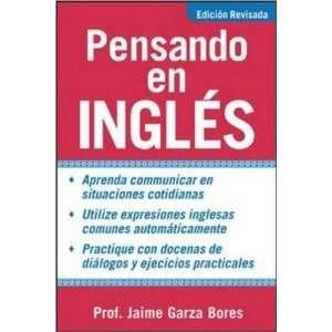 Pensando en ingles [Paperback]: Jaime Garza Bores: Books