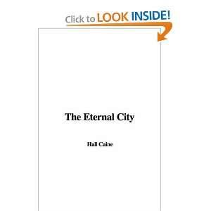 The Eternal City (9781428075627) Hall Caine Books