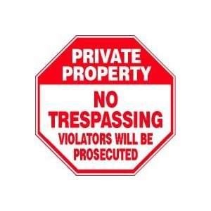 PRIVATE PROPERTY NO TRESPASSING VIOLATORS WILL BE PROSECUTED Sign   12
