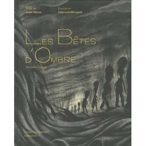 bêtes dombre (French Edition) (9782070614424): Anne Sibran: Books