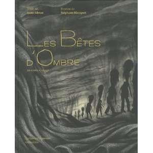 bêtes dombre (French Edition) (9782070614424): Anne Sibran: Books
