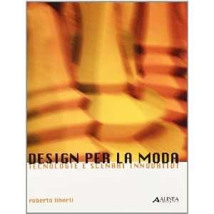 Design per la moda. Tecnologie e scenari innovativi