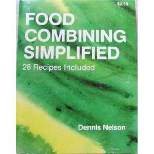 Food Combining Simplified: How to Get the Most From Your Food