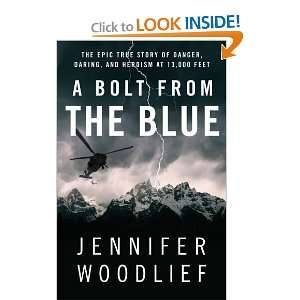 and Heroism at 13,000 Feet (9781451607086): Jennifer Woodlief: Books
