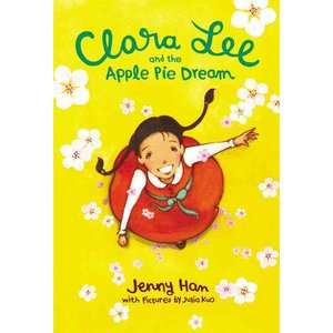 Clara Lee and the Apple Pie Dream, Han, Jenny: Childrens Books