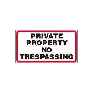 PRIVATE PROPERTY NO TRESPASSING 10 x 14 Plastic Sign