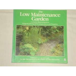 The Low Maintenance Garden a complete guide to designing