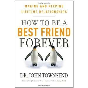How to Be a Best Friend Forever Making and Keeping