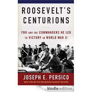 Centurions FDR and the Commanders He Led to Victory in World War II