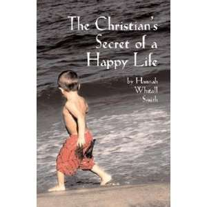 Christians Secret of a Happy Life [CHRISTIANS SECRET OF A HAPPY L